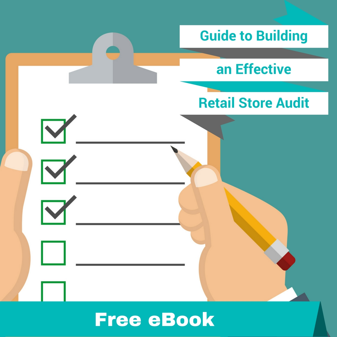 Guide to Building an Effective Retail Store Audit